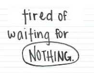 Waiting for nothing?
