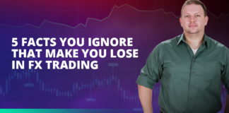 5 Facts You Ignore That Make You Lose In FX Trading