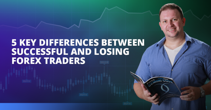 5 Key Differences Between Successful And Losing Forex Traders