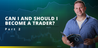 CAN I AND SHOULD I BECOME A TRADER? Part 2