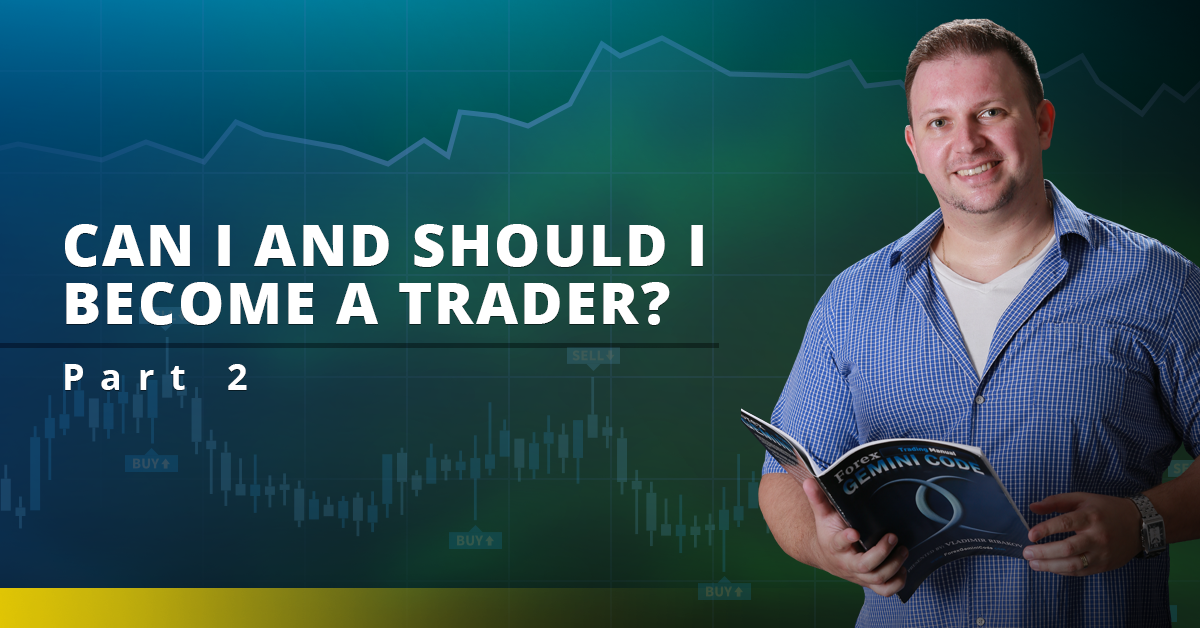 10 Reasons Why You Should Become a Forex Trader