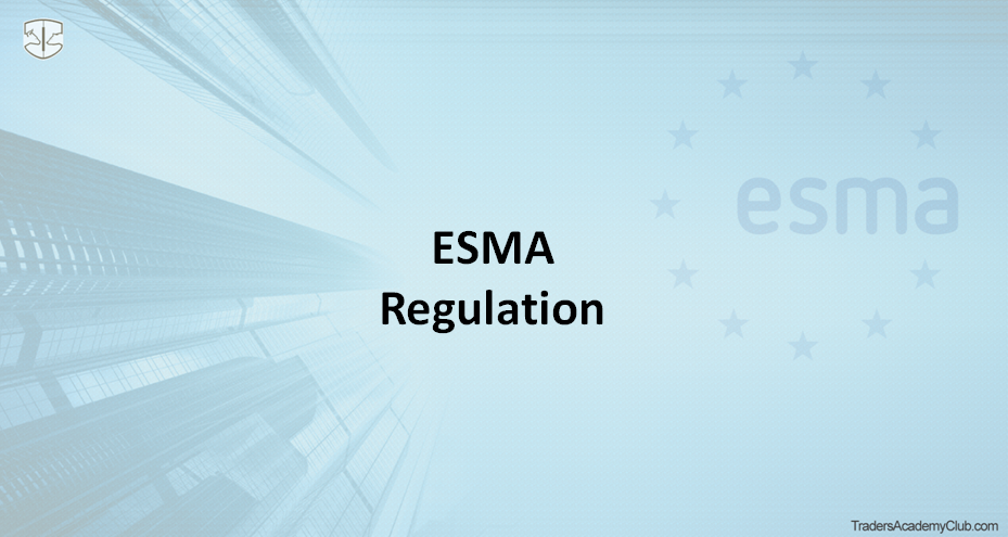 ESMA New Regulations - All You Need To Know