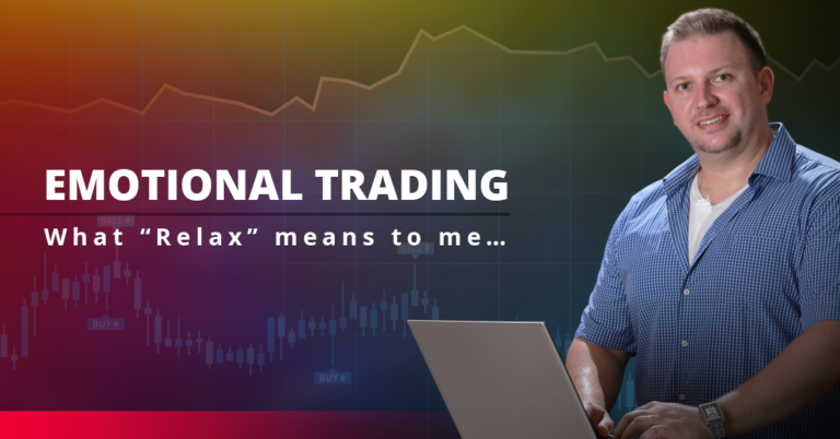"Emotional Trading: what ""Relax"" means to me…"
