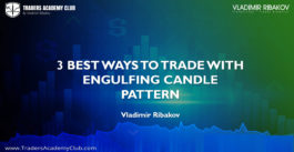 Engulfing - 3 B-E-S-T Ways To Trade With This Powerful Candle Pattern