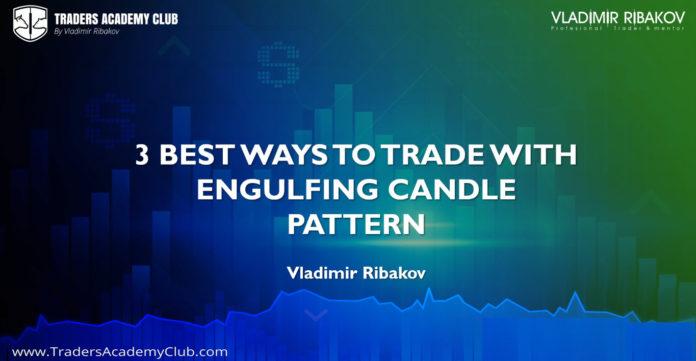 Engulfing Candle: Engulfing - 3 Secret Ways To Trade This Powerful Candle Pattern
