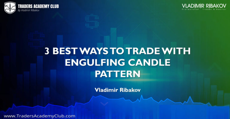 Engulfing Candle: 3 Secret Ways To Trade This Powerful Candle Pattern
