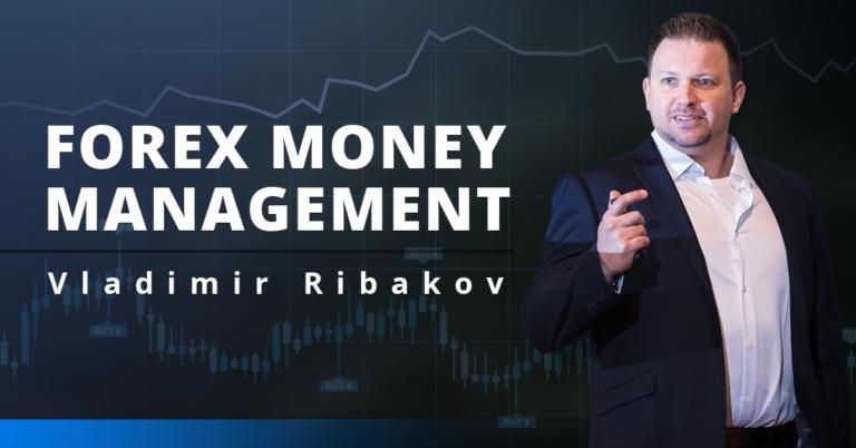 Forex Money Management – Vladimir Ribakov