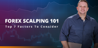 Forex Scalping 101: Top 7 Factors To Consider