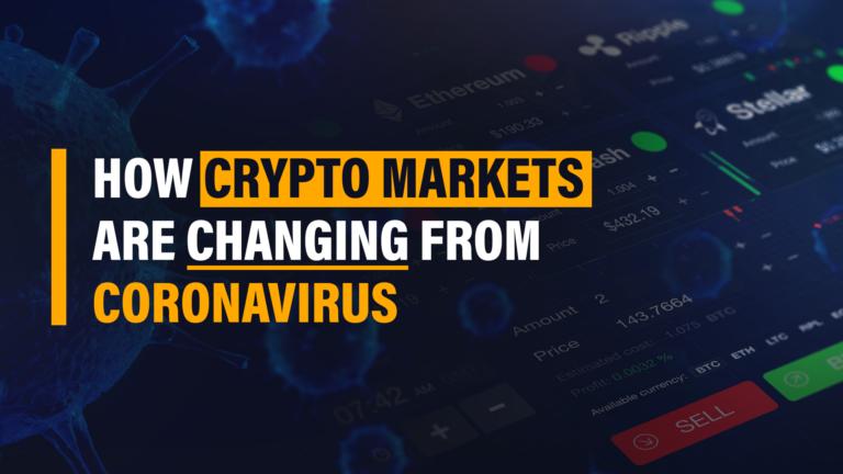 How Crypto Markets are Changing from Coronavirus