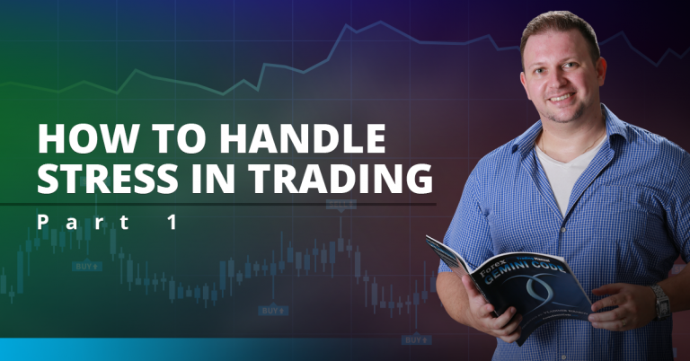 How To Handle Stress in Trading: Part 1