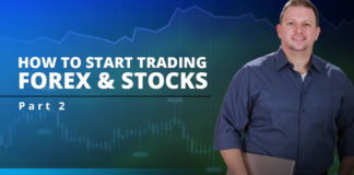 How to start trading forex & stocks – Part 2