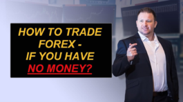 How To Trade Forex If You Have No Money