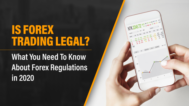 Is Forex Trading Legal? | 2020 Forex Regulations – What You Should Know Before Trading Forex Online