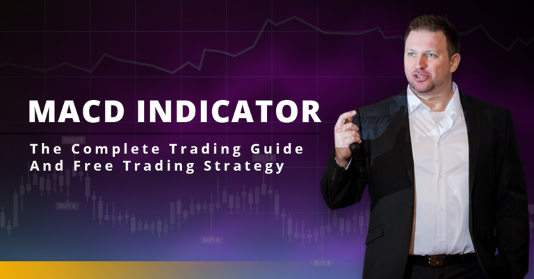 MACD Indicator – The Complete Trading Guide And Free Trading Strategy