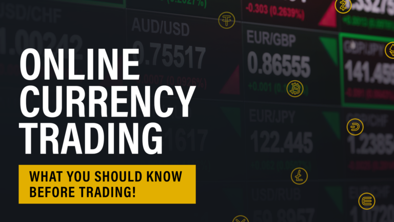 Online Currency Trading | What You Should Know Before Trading!