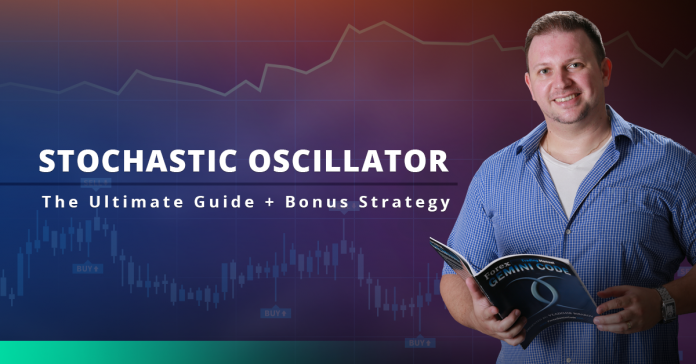 Stochastic Oscillator: The Ultimate Guide + Bonus Strategy