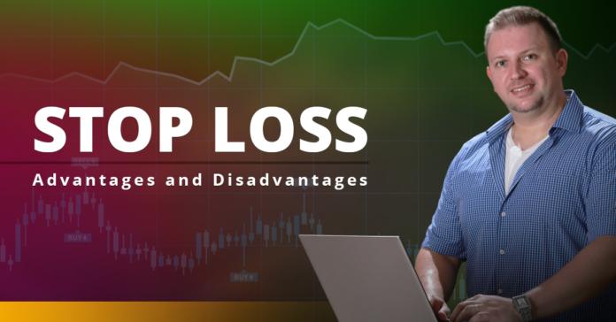 Stop Loss - Advantages and Disadvantages