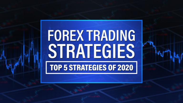 Forex Trading Strategies   Top 5 Forex Trading Strategies of 2020