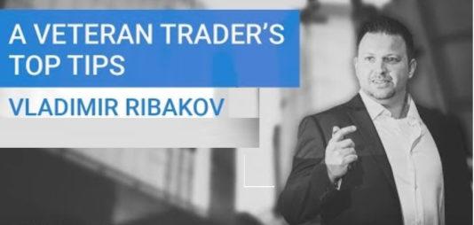 A Veteran Trader's Top Tips - Vladimir Ribakov
