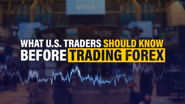 What U.S. Forex Traders Should Know Before Trading Forex
