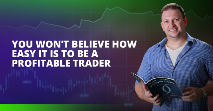 You Won't Believe How Easy It Is To Be A Profitable Trader