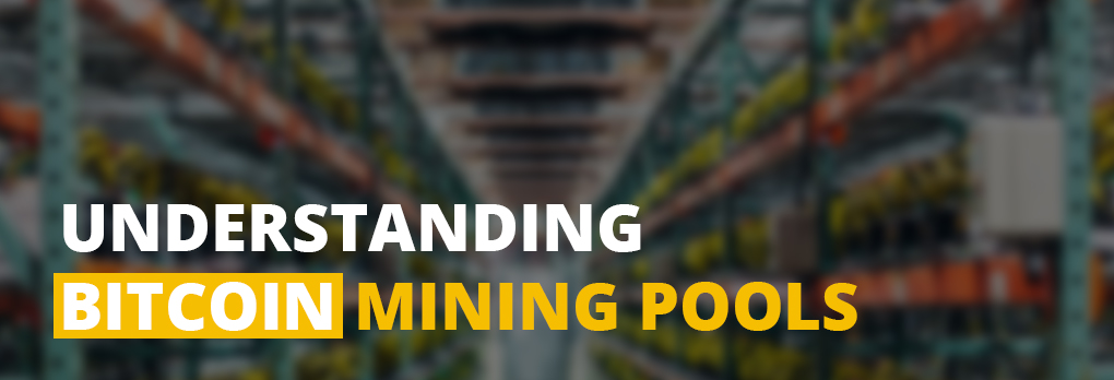 Understanding Bitcoin Mining Pools