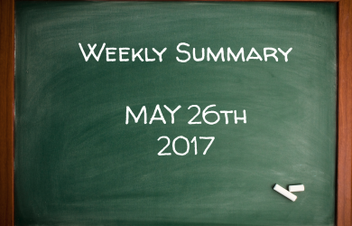 Weekly Summary May 26th 2017
